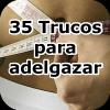 Trucos - Adelgazar sin dieta
